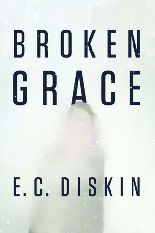Broken Grace by E. C. Diskin